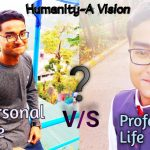 Personal Life V/S Professional Life?